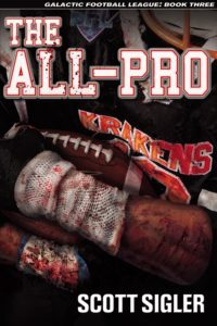 The cover of THE ALL-PRO, Book III in the Galactic Football League series by #1 New York Times bestselling novelist Scott Sigler